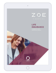Guide to Life Insurance - Free Personal Finance Resources - Financial Planning - Zoe Financial